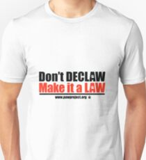 Don't Declaw, Make it a Law Unisex T-Shirt