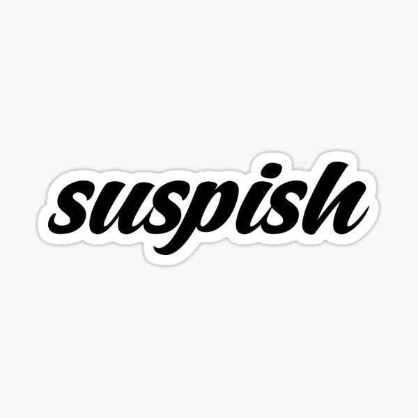 Suspish [black text] Sticker