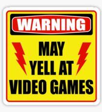 Warning! May yell at videogames. Sticker