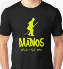 Manos - Torgo says walk this way Unisex T-Shirt
