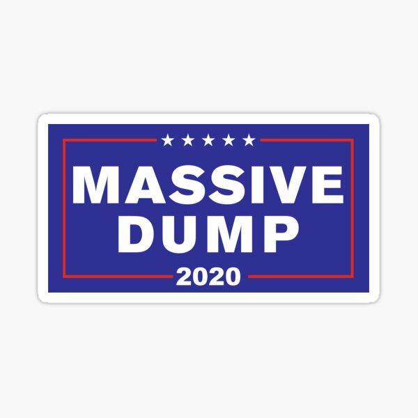 MAGA Massive Dump Political Campaign WTFBrahh Sticker