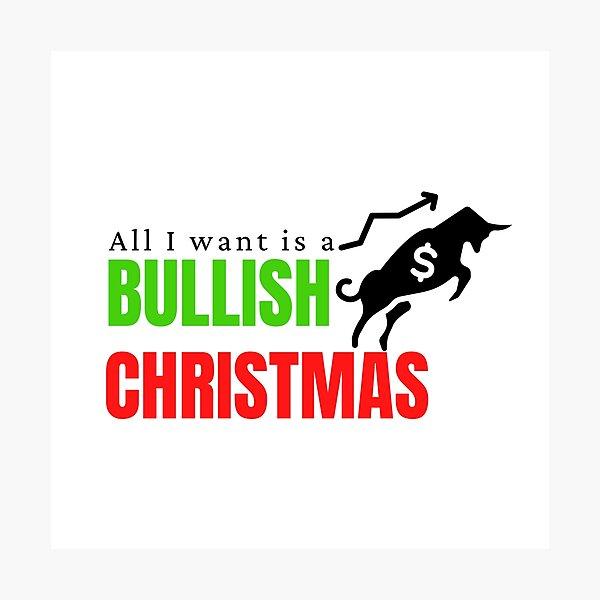 Todo lo que quiero es una Navidad alcista Lámina fotográfica