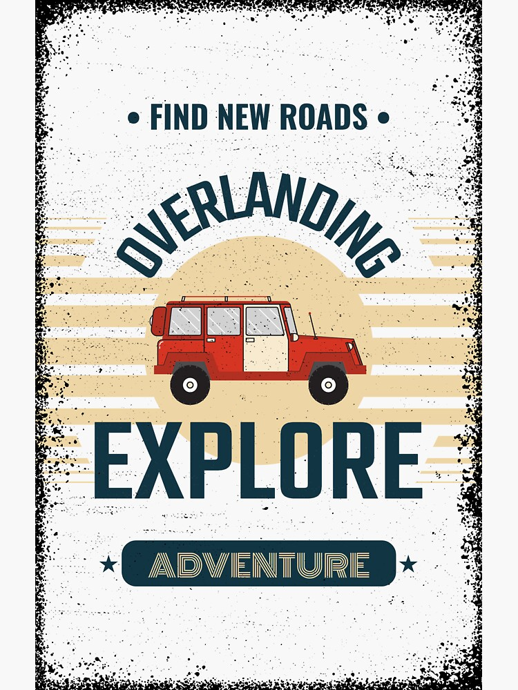 Go explore overlanding  by Unhealthy-D