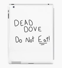 Dead Dove Do Not Eat!! iPad Case/Skin