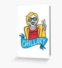 Chillary Clinton Greeting Card