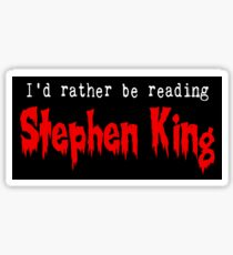I'd Rather Be Reading Stephen King Sticker