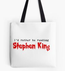 I'd Rather Be Reading Stephen King Tote Bag