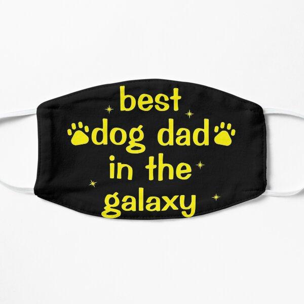 best dog dad in the galaxy Flat Mask