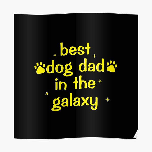 best dog dad in the galaxy Poster