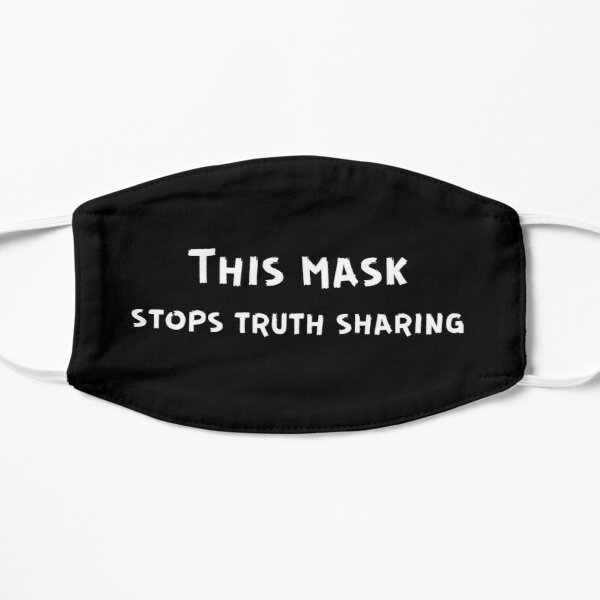 This Mask Stops Truth Sharing Flat Mask