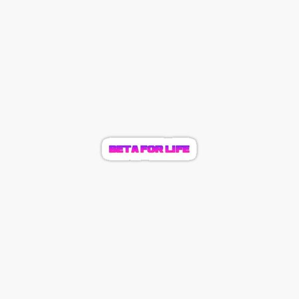 Beta for life Sticker