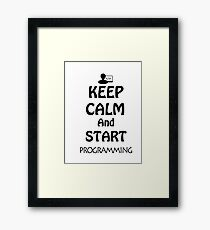 KEEP CALM AND START PROGRAMMING Framed Print