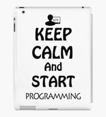 KEEP CALM AND START PROGRAMMING iPad Case/Skin