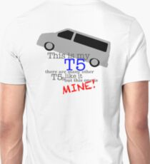 This is my T5  Unisex T-Shirt