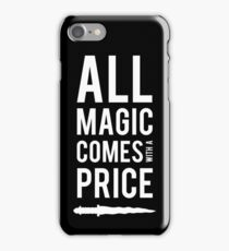 All Magic comes with a Price iPhone Case/Skin