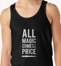 All Magic comes with a Price Tank Top