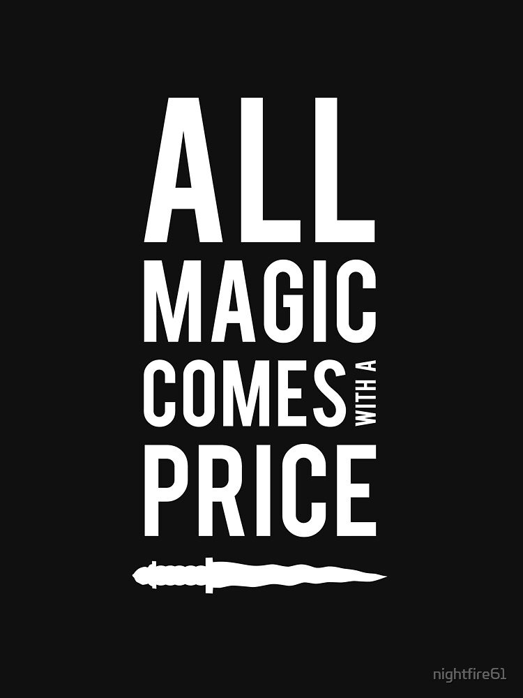 TShirtGifter presents: All Magic comes with a Price | Unisex T-Shirt