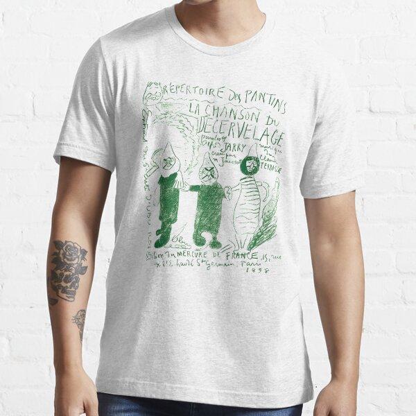 La chanson du Decervelage - Les palotins - Alfred Jarry Essential T-Shirt