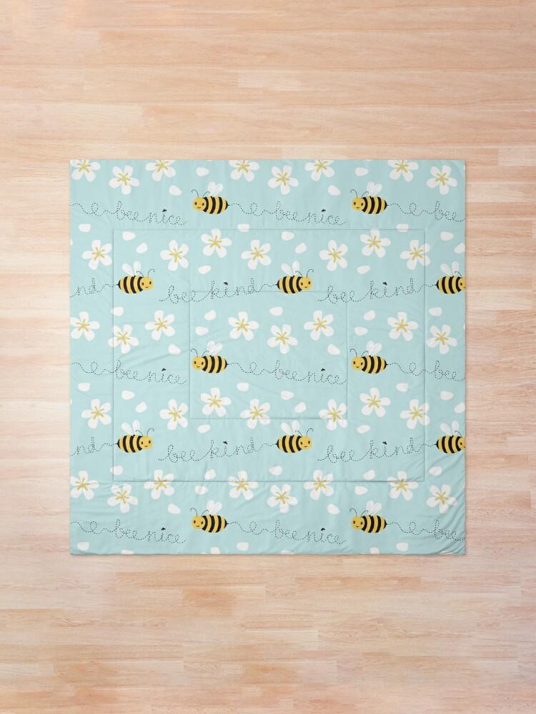 Alternate view of Bee nice, Bee kind Comforter