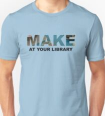 Make At Your Library T-Shirt
