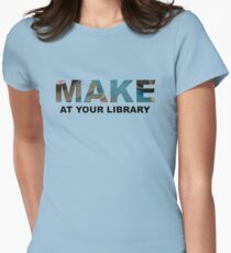 Make At Your Library Womens Fitted T-Shirt