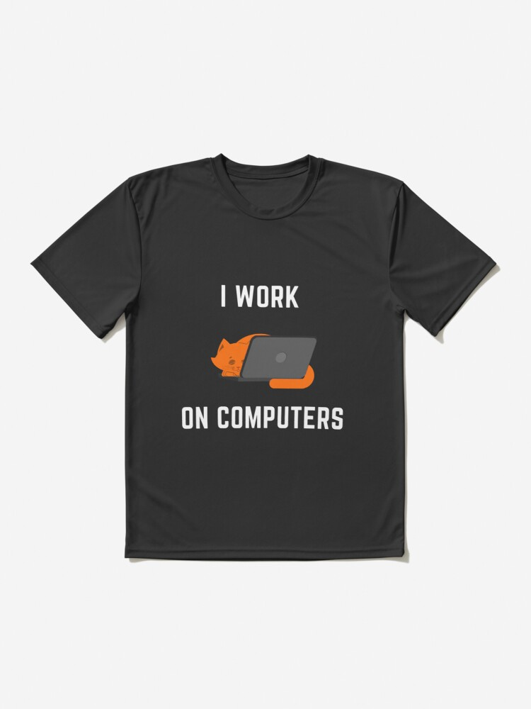 Alternate view of I Work on Computers Cat Active T-Shirt