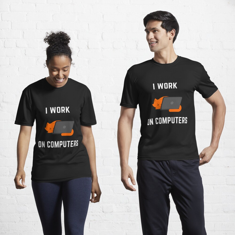 I Work on Computers Cat Active T-Shirt