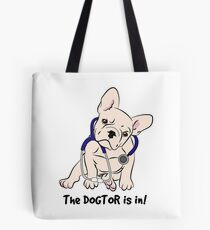 The DOGTOR is in! Tote Bag