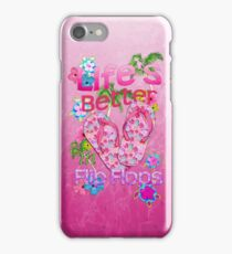 Life Is Better In Flip Flops iPhone Case/Skin