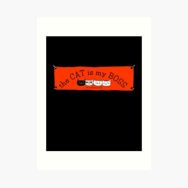 The CAT is my BOSS — an author's life! (red) Art Print