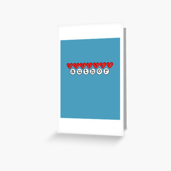 The perfect gift for the Romance author Greeting Card