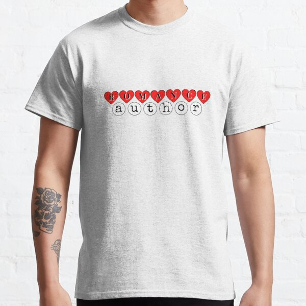 The perfect gift for the Romance author Classic T-Shirt