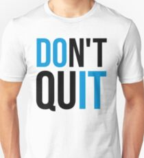 Don't Quit / Do It Gym Quote T-Shirt