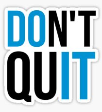 Don't Quit / Do It Gym Quote Sticker