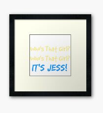 Who's That Girl? It's Jess! New Girl Framed Print