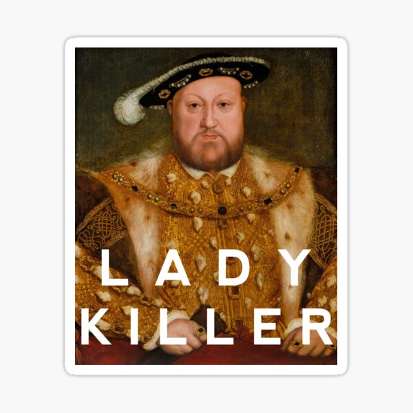 Henry the VIII - Lady Killer Sticker