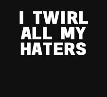 Twirl haters (white font) Unisex T-Shirt