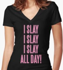 I SLAY ALL DAY Women's Fitted V-Neck T-Shirt