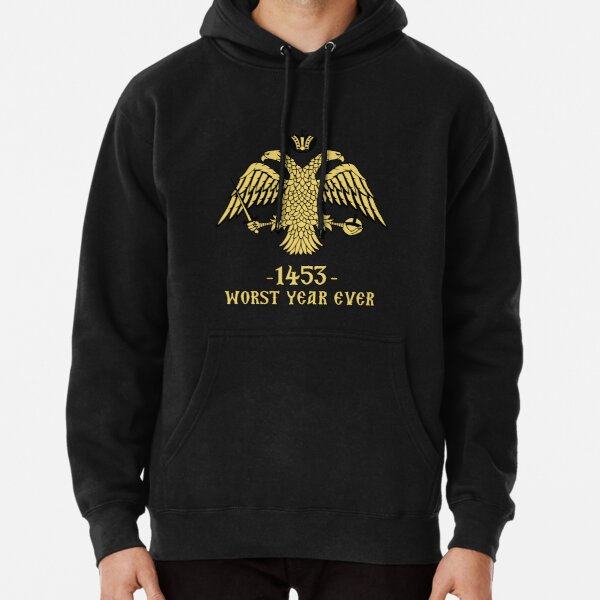 Byzantine Empire 1453 Worst Year Ever Eagle  Pullover Hoodie