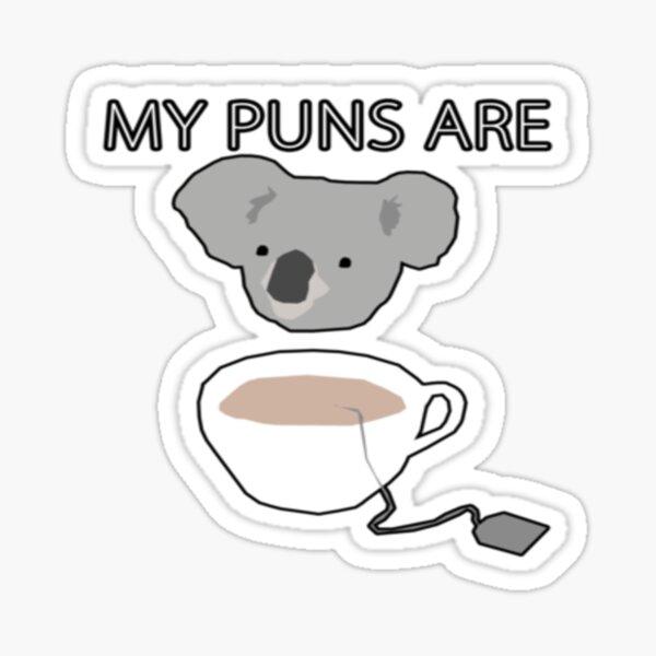 Mis juegos de palabras son té de koala Pegatina