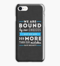 """""""We are bound by our choices, but we are more than our mistakes."""" - Kate Beckett iPhone Case/Skin"""