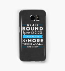 """We are bound by our choices, but we are more than our mistakes."" - Kate Beckett Samsung Galaxy Case/Skin"