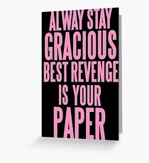 ALWAYS STAY GRACIOUS  Greeting Card