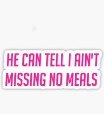 Ain't Missing No Meals Sticker