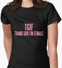 TGIF (THANK GOD I'M FEMALE)  T-Shirt