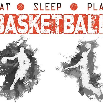 Eat, Sleep, Play, Basketball by superiorarts