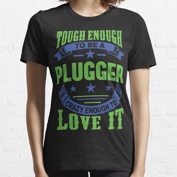 Tough Enough Plugger Quote Essential T-Shirt