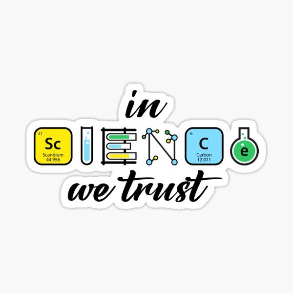 In Science we trust Sticker
