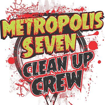 Metropolis Seven Clean Up Crew by mjhellscream