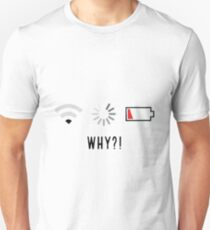 Low Wifi, Loading, Low Battery - Disaster Unisex T-Shirt